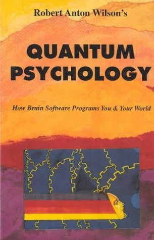 Quantum Psychology: How Brain Software Programs You & Your World