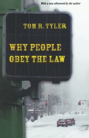 Why People Obey the Law by Tom R. Tyler