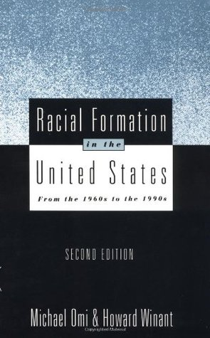 omi and winant racial formation Howard winant department of racial formation in the united states: michael omi racial politics and racial theory in the 21st century us, in beverly crawford.