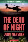 The Dead of Night (Tomorrow, #2) by John Marsden