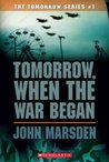 Tomorrow, When the War Began (Tomorrow, #1) by John Marsden