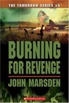 Burning For Revenge (Tomorrow, #5) by John Marsden
