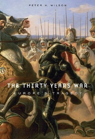 The Thirty Years War by Peter H. Wilson