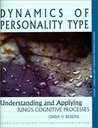 Dynamics of Personality Type: Understanding and Appling Jung's Cognitive Processes