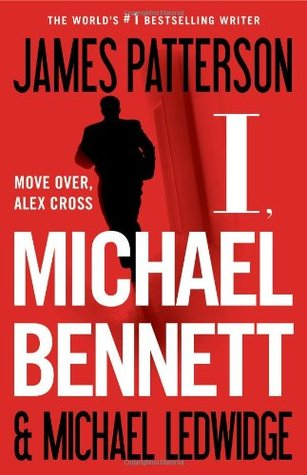 I, Michael Bennett by James Patterson