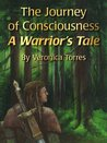 The Journey of Consciousness: A Warrior's Tale