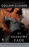 As Shadows Fade (The Gardella Vampire Hunters, #5)