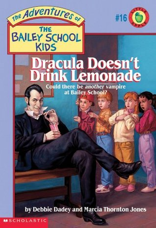Dracula Doesn't Drink Lemonade (The Adventures of the Bailey School Kids, #16)