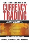 Currency Trading: Winning in Today's Hottest Marketplace