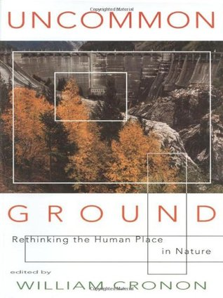 Uncommon Ground by William Cronon
