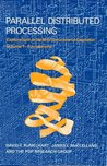 Parallel Distributed Processing: Explorations in the Microstructure of Cognition: Volume 1: Foundations