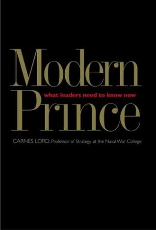 The Modern Prince: What Leaders Need to Know Now