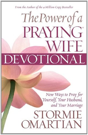 The Power of a Praying Wife Devotional by Stormie Omartian