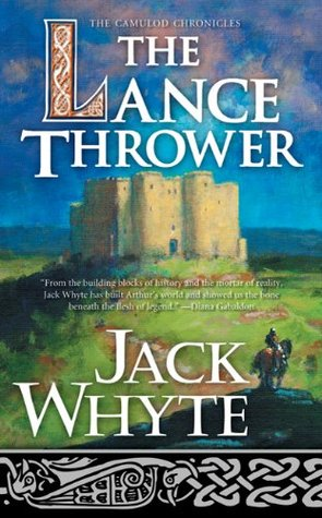 The Lance Thrower (Camulod Chronicles, #8)