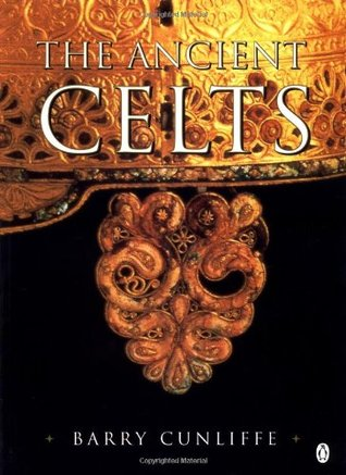 The Ancient Celts by Barry W. Cunliffe