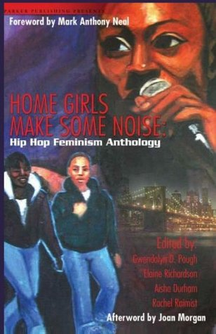 Home Girls Make Some Noise! by Gwendolyn D. Pough