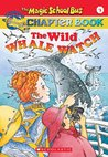 Wild Whale Watch (The Magic School Chapter Book, #3)
