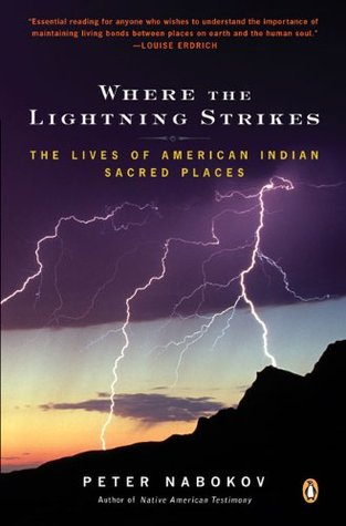 Where the Lightning Strikes: The Lives of American Indian Sacred Places