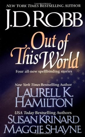 Out of this World (In Death, #12.5; Kinsman, #0.5; Immortal Witches, #4)