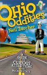 Ohio Oddities: A Guide to the Curious Atttractions of the Buckeye State