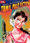 The Blaft Anthology of Tamil Pulp Fiction, Vol. I