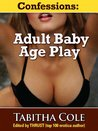 Confessions: Adult Baby Age Play