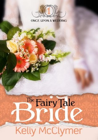 The Fairy Tale Bride (Once Upon a Wedding, #1)