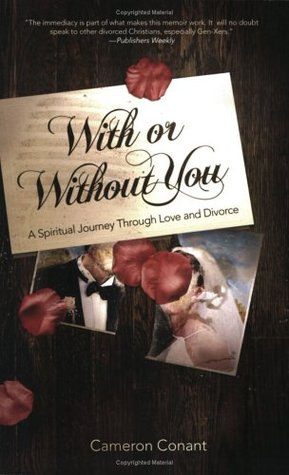 With or Without You by Cameron Conant