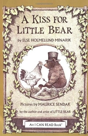 A Kiss for Little Bear (An I Can Read Book) by Minarik, Else ... by Else Holmelund Minarik