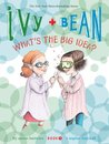 Ivy and Bean: What's the Big Idea? (Ivy and Bean, #7)