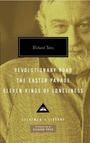 Revolutionary Road / The Easter Parade / Eleven Kinds of Lone... by Richard Yates