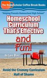 Homeschool Curriculum That's Effective and Fun: Avoid the Crummy Curriculum Hall of Shame! (Coffee Break Books)