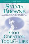 God, Creation, and Tools for Life (Journey of the Soul, #1)