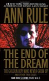 The End of the Dream: The Golden Boy Who Never Grew Up (Crime Files, #5)