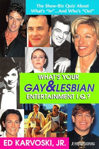 What's Your Gay And Lesbian IQ by Ed Karvoski Jr.