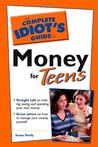 The Complete Idiot's Guide to Money for Teens by Susan Shelley