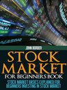 Stock Market For Beginners Book (The Investing Series)