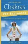 Chakras for Beginners: A Guide to Balancing Your Chakra Energies a Guide to Balancing Your Chakra Energies
