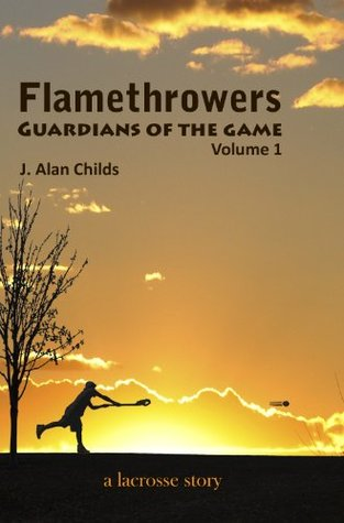 Flamethrowers - Guardians of the game (A Lacrosse Story)