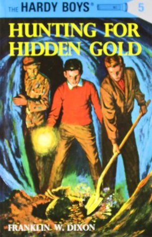 Hunting for Hidden Gold by Franklin W. Dixon