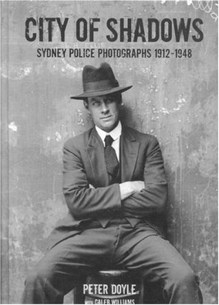 City of Shadows: Sydney Police Photographs 1912-1948