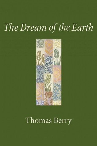 The Dream of the Earth by Thomas Berry