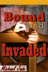 Bound and Invaded