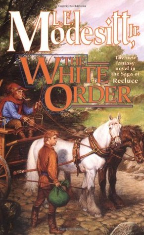 The White Order by L.E. Modesitt Jr.