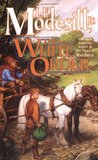 The White Order (The Saga of Recluce #8)
