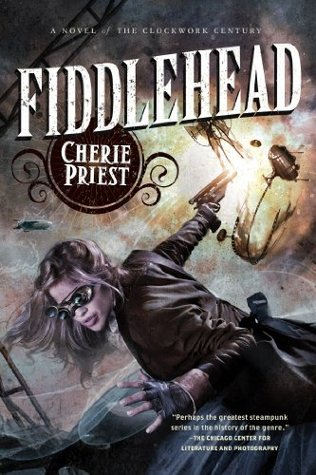 Fiddlehead (The Clockwork Century #5)