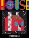 Freddy's House: Brilliant Color in Quilts