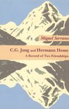 C.G. Jung and Hermann Hesse: A Book of Two Friendships