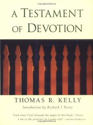 A Testament of Devotion by Thomas R. Kelly