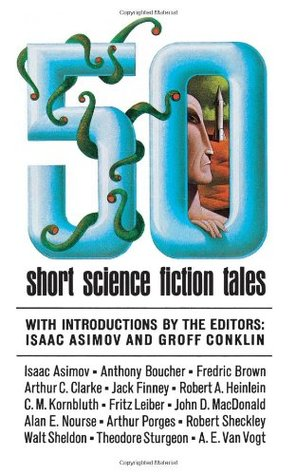 50 Short Science Fiction Tales by Isaac Asimov